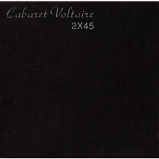 2 X 45 (Re-Issue) mp3 Album by Cabaret Voltaire