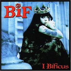 I Bificus mp3 Album by Bif Naked