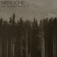 The Crooked Mile Part 2 mp3 Album by Neroche