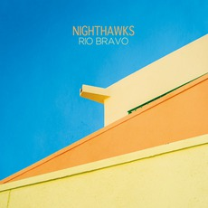 Rio Bravo mp3 Album by Nighthawks
