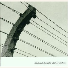 Songs For A Barbed Wire Fence