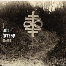 Thy Will by I Am Heresy