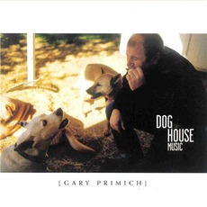 Dog House Music mp3 Album by Gary Primich
