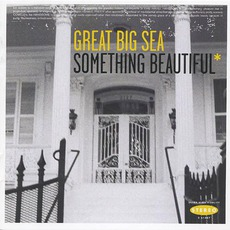 Something Beautiful* mp3 Album by Great Big Sea