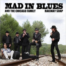 Railway Soap by Mad In Blues And The Chicago Family