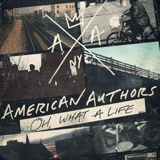 Oh, What A Life (Deluxe Edition) mp3 Album by American Authors