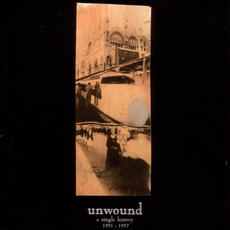 A Single History 1991-1997 by Unwound