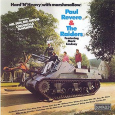 Hard 'N' Heavy (With Marshmallow) (Remastered) by Paul Revere And The Raiders Feat. Mark Lindsay