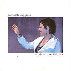 Stralunato Recital Live mp3 Live by Antonella Ruggiero