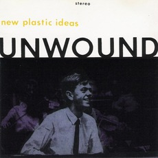 New Plastic Ideas by Unwound