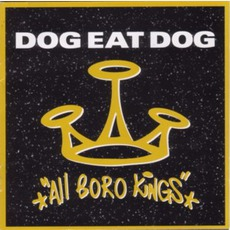 All Boro Kings mp3 Album by Dog Eat Dog