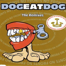 No Fronts: The Remixes mp3 Remix by Dog Eat Dog