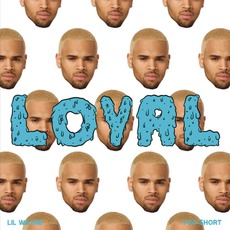 Loyal (West Coast Version) mp3 Single by Chris Brown