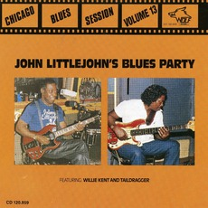 John Littlejohn's Blues Party: Chicago Blues Sessions, Volume 13