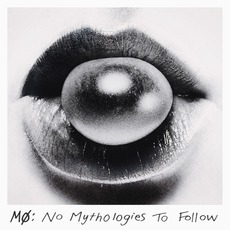 No Mythologies To Follow (Deluxe Edition) mp3 Album by MØ