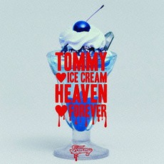 TOMMY ♥ ICE CREAM HEAVEN ♥ FOREVER