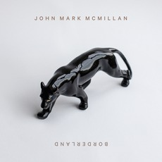Borderland by John Mark McMillan