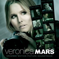 Veronica Mars: Original Motion Picture Soundtrack by Various Artists