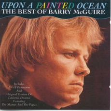Upon A Painted Ocean. The Best Of Barry McGuire