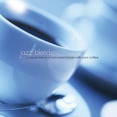 Jazz Blends :: A Robust Blend Of Instrumental Jazz With Your Coffee