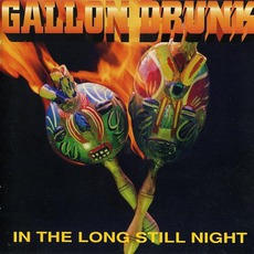 In The Long Still Night by Gallon Drunk