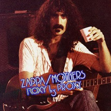 Roxy By Proxy by Frank Zappa