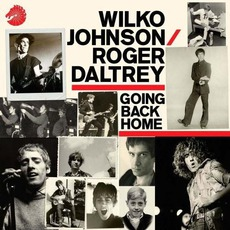 Going Back Home mp3 Album by Wilko Johnson & Roger Daltrey