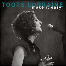Make It Easy by Toots Lorraine