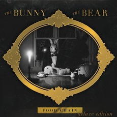 Food Chain (Deluxe Edition) mp3 Album by The Bunny The Bear