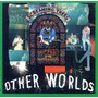 Other Worlds (Re-Issue)