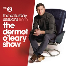 The Saturday Sessions From The Dermot O'Leary Show mp3 Compilation by Various Artists