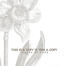 This Is A Copy Is This A Copy mp3 Album by Scraps Of Tape