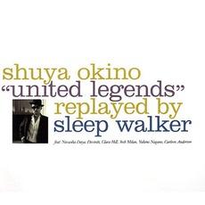 Shuya Okino 'United Legends' Replayed By Sleep Walker