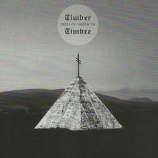 Creep On Creepin' On mp3 Album by Timber Timbre
