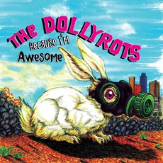 Because I'm Awesome mp3 Album by The Dollyrots