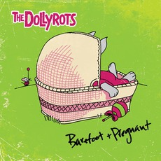Barefoot And Pregnant (Pledge Edition) mp3 Album by The Dollyrots