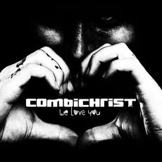 We Love You (Deluxe Edition) mp3 Album by Combichrist