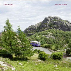 You Love It Here mp3 Album by I Was A King
