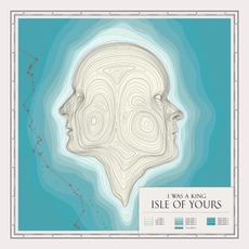 Isle Of Yours mp3 Album by I Was A King