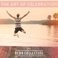 The Art Of Celebration mp3 Album by Rend Collective