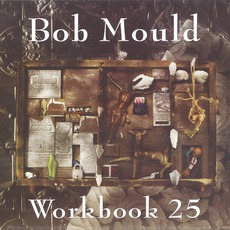 Workbook 25 (Remastered) mp3 Album by Bob Mould