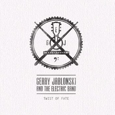 Twist Of Fate mp3 Album by Gerry Jablonski & The Electric Band