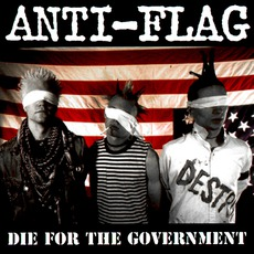 Die For The Government mp3 Album by Anti-Flag