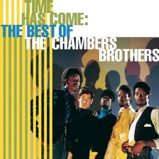 Time Has Come: Best Of The Chambers Brothers by The Chambers Brothers