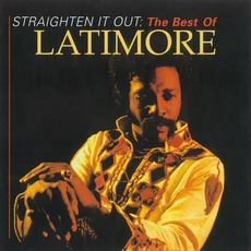 Let's Straighten It Out: The Best Of Latimore