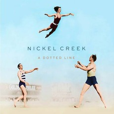 A Dotted Line mp3 Album by Nickel Creek