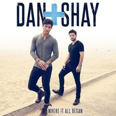 Where It All Began (Deluxe Edition) by Dan + Shay