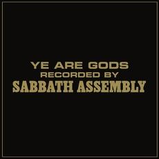 Ye Are Gods by Sabbath Assembly