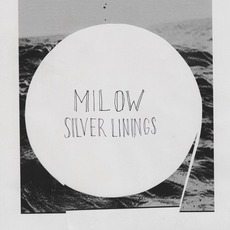 Silver Linings (Deluxe Edition) mp3 Album by Milow
