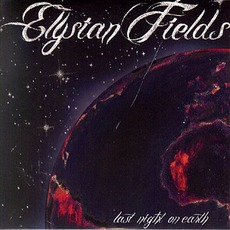 Last Night On Earth mp3 Album by Elysian Fields